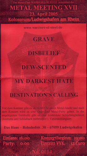 Grave, Disbelief, Dew-Scented, My Darkest Hate, Destination's Calling